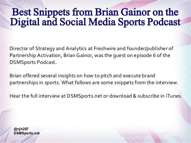 Best Snippets from Brian Gainor on the Digital and Social Media Sports Podcast Director of Strategy and Analytics at Fresh...