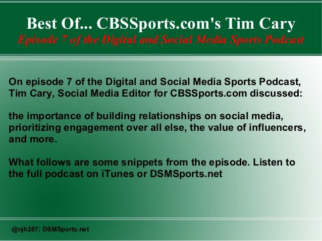 Best Of... CBSSports.com's Tim Cary Episode 7 of the Digital and Social Media Sports Podcast On episode 7 of the Digital a...