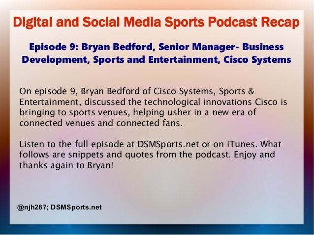 Digital and Social Media Sports Podcast Recap Episode 9: Bryan Bedford, Senior Manager- Business Development, Sports and E...