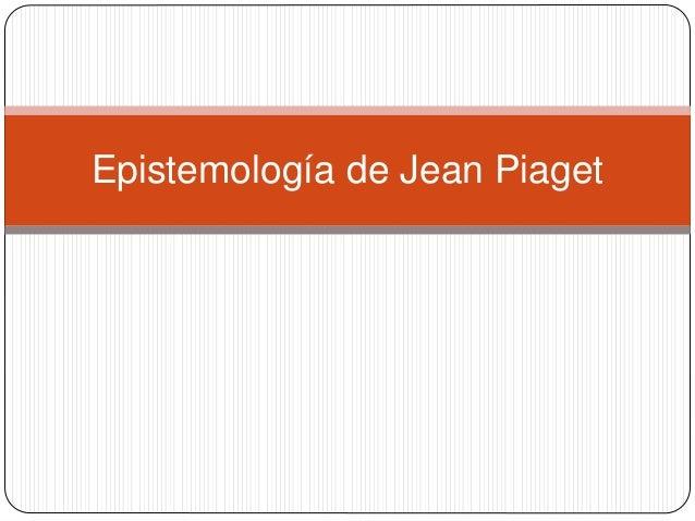 Epistemología de Jean Piaget