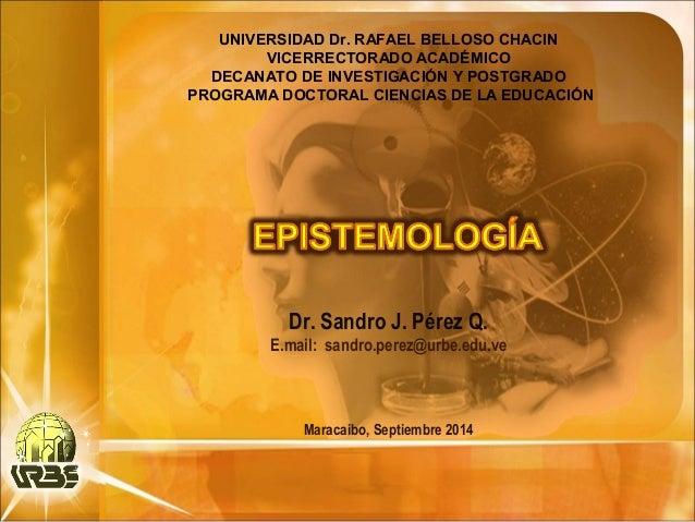 UNIVERSIDAD Dr. RAFAEL BELLOSO CHACIN  VICERRECTORADO ACADÉMICO  DECANATO DE INVESTIGACIÓN Y POSTGRADO  PROGRAMA DOCTORAL ...