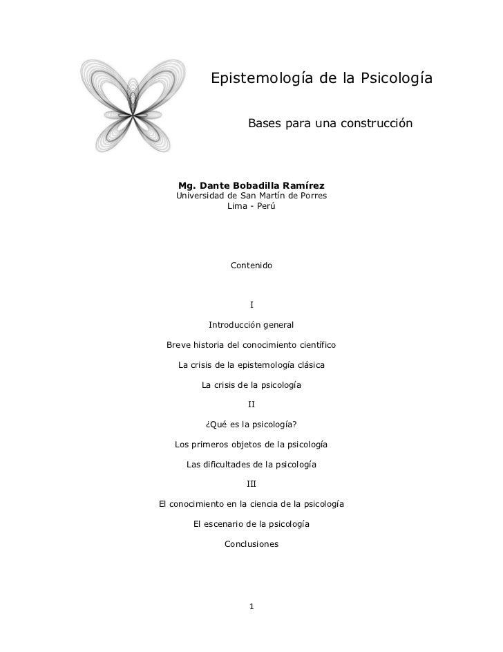 Epistemología de la Psicología                      Bases para una construcción    Mg. Dante Bobadilla Ramírez    Universi...