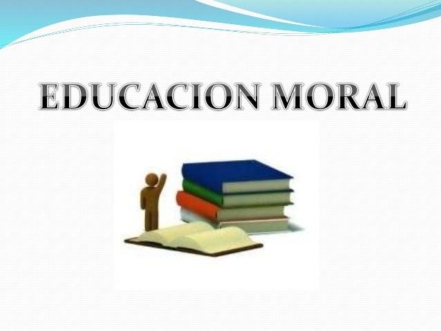 La educación moral es un proceso de aprendizaje que permite a los estudiantes y adultos en una comunidad escolar comprende...