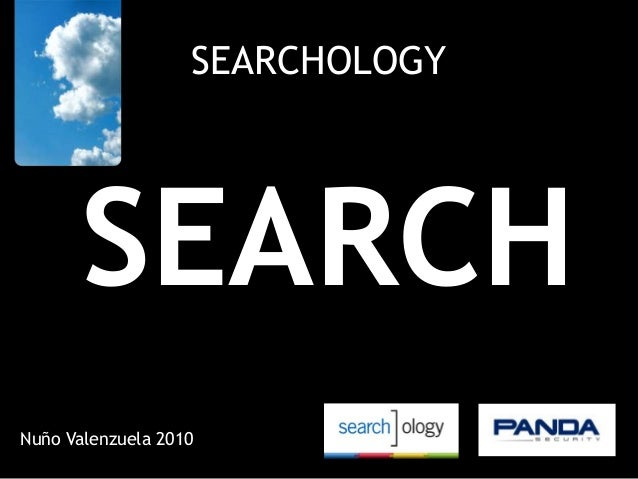 SEARCHOLOGY SEARCH Nuño Valenzuela 2010