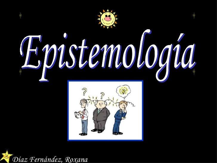 Epistemología Díaz Fernández, Roxana
