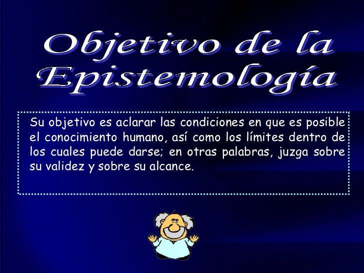 EPISTEMOLOGIA QU ES LA EPISTEMOLOG A Y PARA QU SIRVE