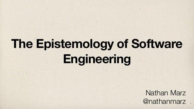 The Epistemology of Software Engineering