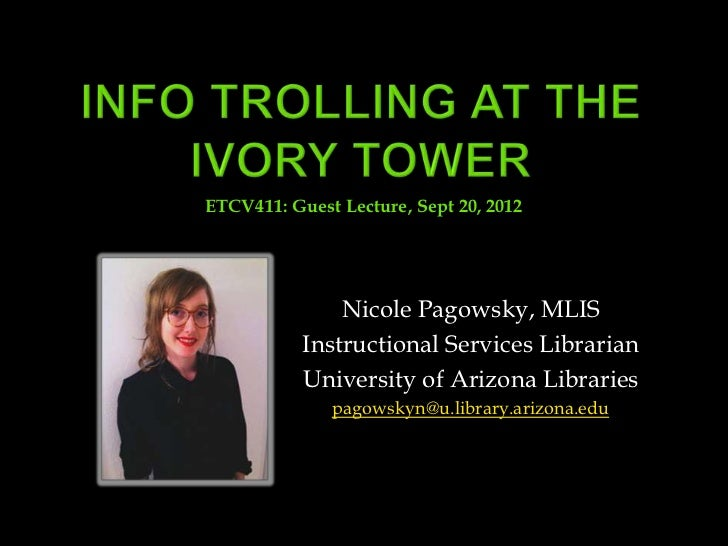 ETCV411: Guest Lecture, Sept 20, 2012               Nicole Pagowsky, MLIS           Instructional Services Librarian      ...