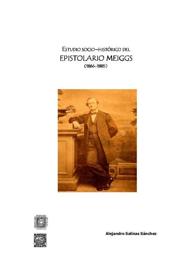 ESTUDIO SOCIO-HISTÓRICO DELEPISTOLARIO MEIGGS            MEIGGS        (1866        (1866-1885)                  Alejandro...