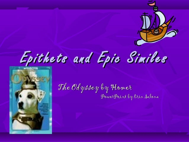 Epithets and Epic Similes The Odyssey  by Homer PowerPoint by Erin Salona