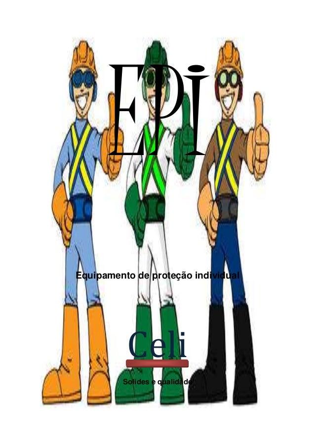 EPI Equipamento de proteção individual Celi Solides e qualidade