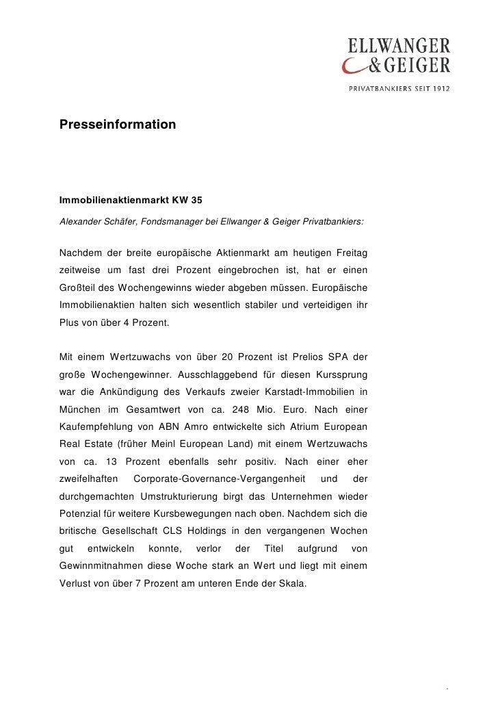 PresseinformationImmobilienaktienmarkt KW 35Alexander Schäfer, Fondsmanager bei Ellwanger & Geiger Privatbankiers:Nachdem ...