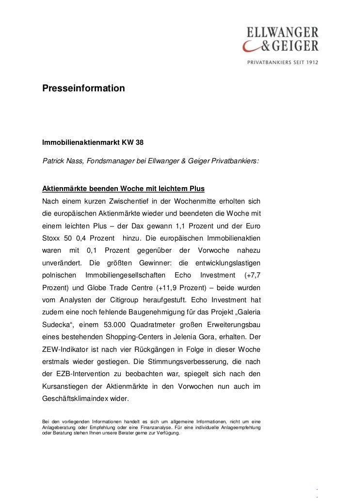 PresseinformationImmobilienaktienmarkt KW 38Patrick Nass, Fondsmanager bei Ellwanger & Geiger Privatbankiers:Aktienmärkte ...