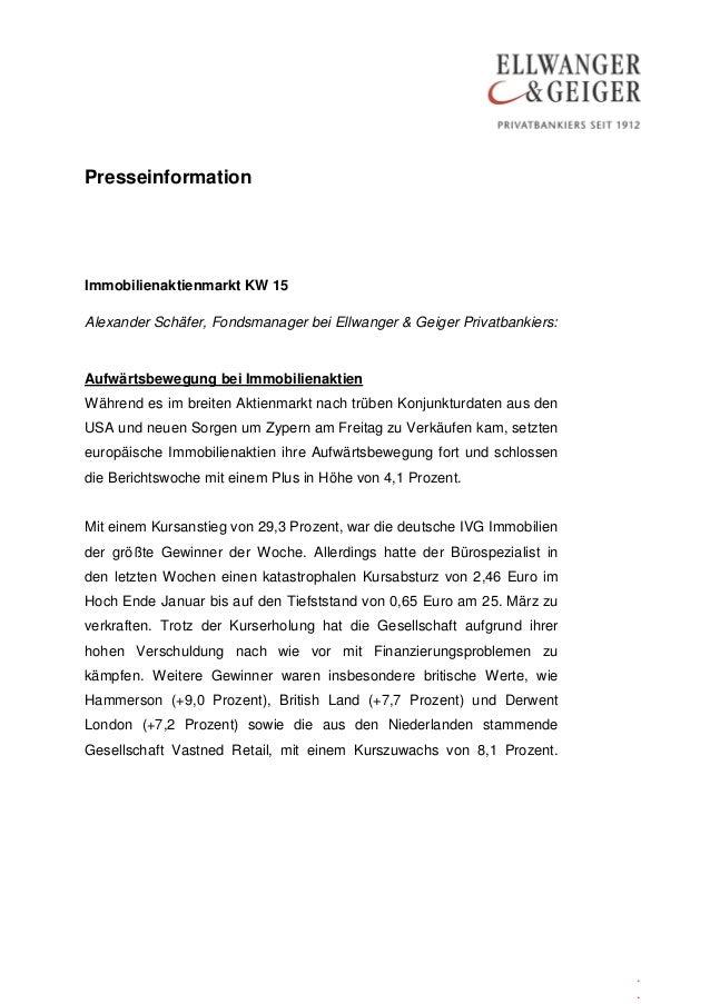 PresseinformationImmobilienaktienmarkt KW 15Alexander Schäfer, Fondsmanager bei Ellwanger & Geiger Privatbankiers:Aufwärts...