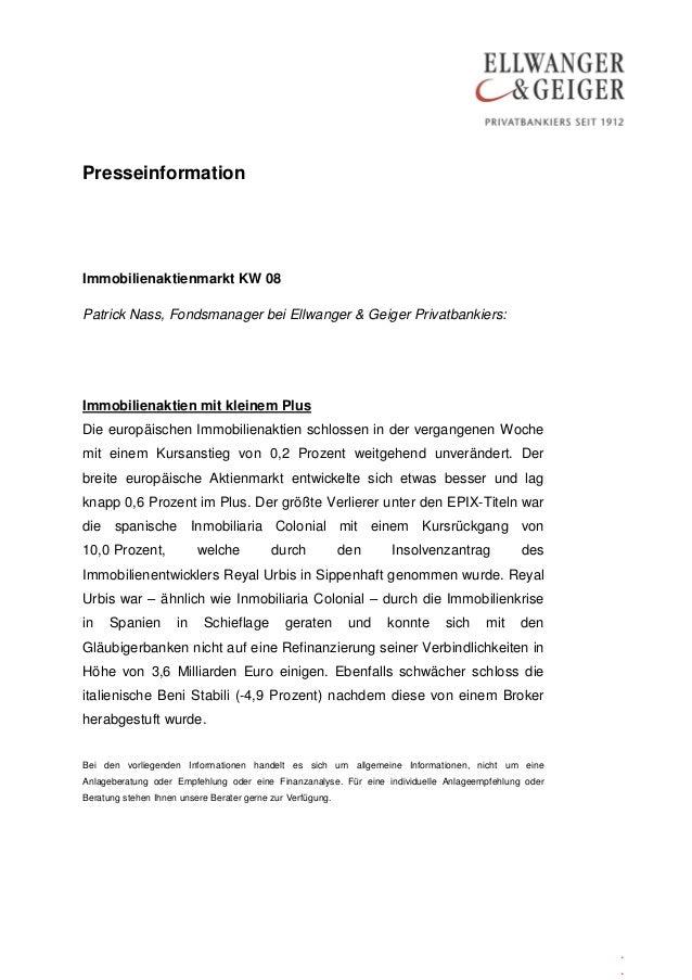 PresseinformationImmobilienaktienmarkt KW 08Patrick Nass, Fondsmanager bei Ellwanger & Geiger Privatbankiers:Immobilienakt...