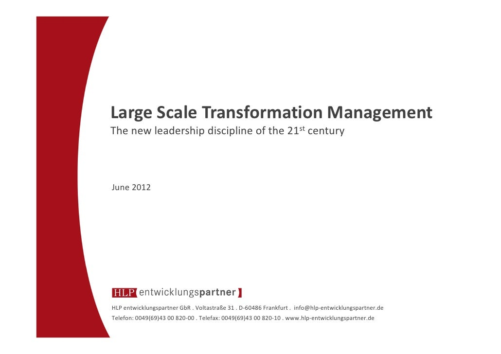 Large Scale Transformation ManagementThe new leadership discipline of the 21st centuryJune 2012HLP entwicklungspartner GbR...