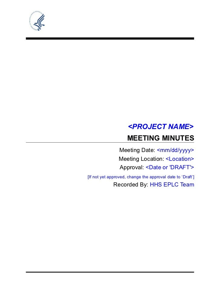 <PROJECT NAME>                     MEETING MINUTES                Meeting Date: <mm/dd/yyyy>                Meeting Locati...