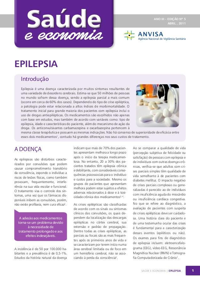 Saúde  ANO III – EDIÇÃO Nº 5 ABRIL , 2011  EPILEPSIA Introdução Epilepsia é uma doença caracterizada por muitos sintomas r...