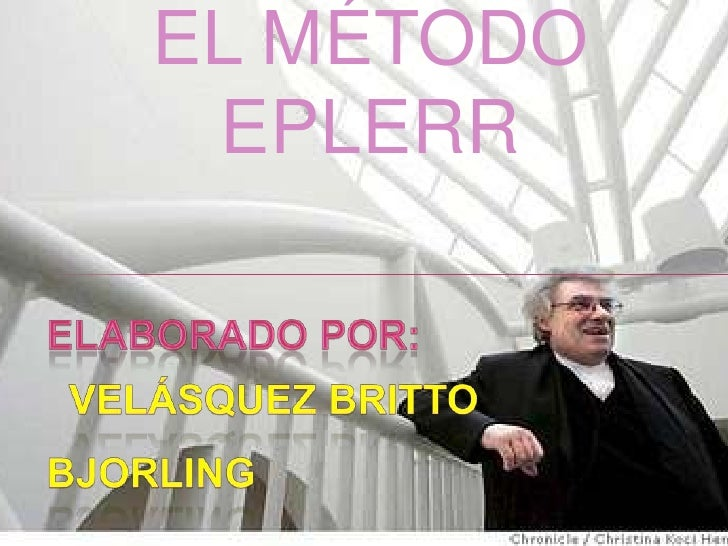 EL MÉTODO EPLERR<br />elaborado por: <br />  Velásquez brittobjorling<br />