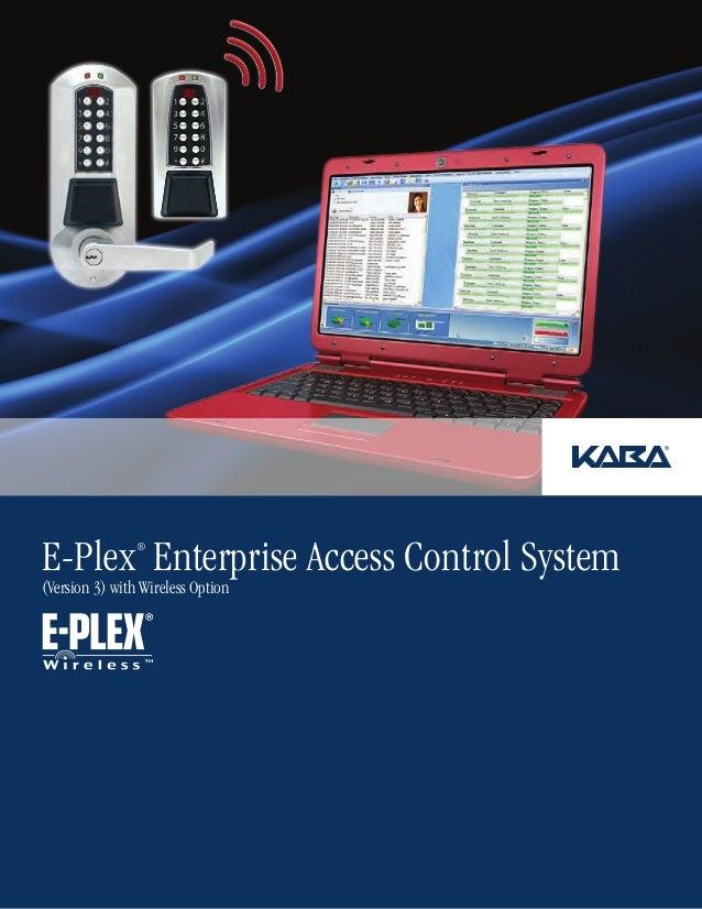 E-Plex Enterprise Access Control System                ®(Version 3) with Wireless Option