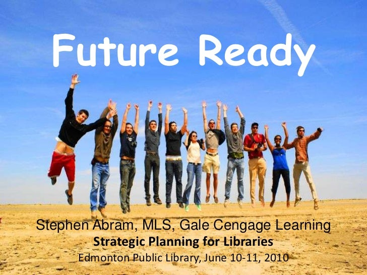 Future Ready<br />The Rest of Us<br />Leah Krevit<br />Rice University<br />Stephen Abram, MLS, Gale Cengage Learning<br /...