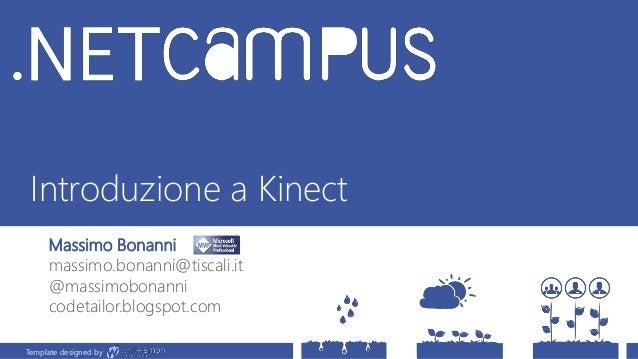 Template designed by Introduzione a Kinect Template designed by Massimo Bonanni massimo.bonanni@tiscali.it @massimobonanni...