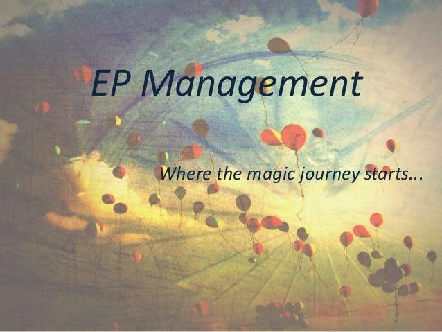 EP Management Where the magic journey starts...