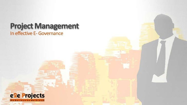 Project Management<br />In effective E- Governance<br />