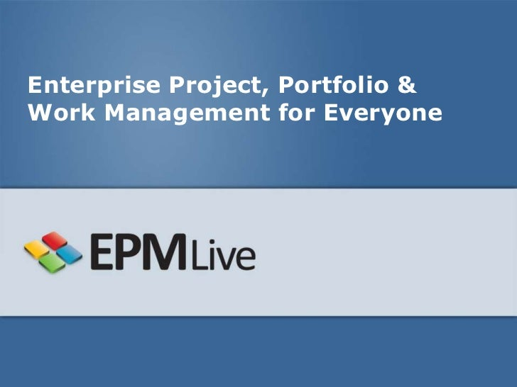 Enterprise Project, Portfolio &Work Management for Everyone