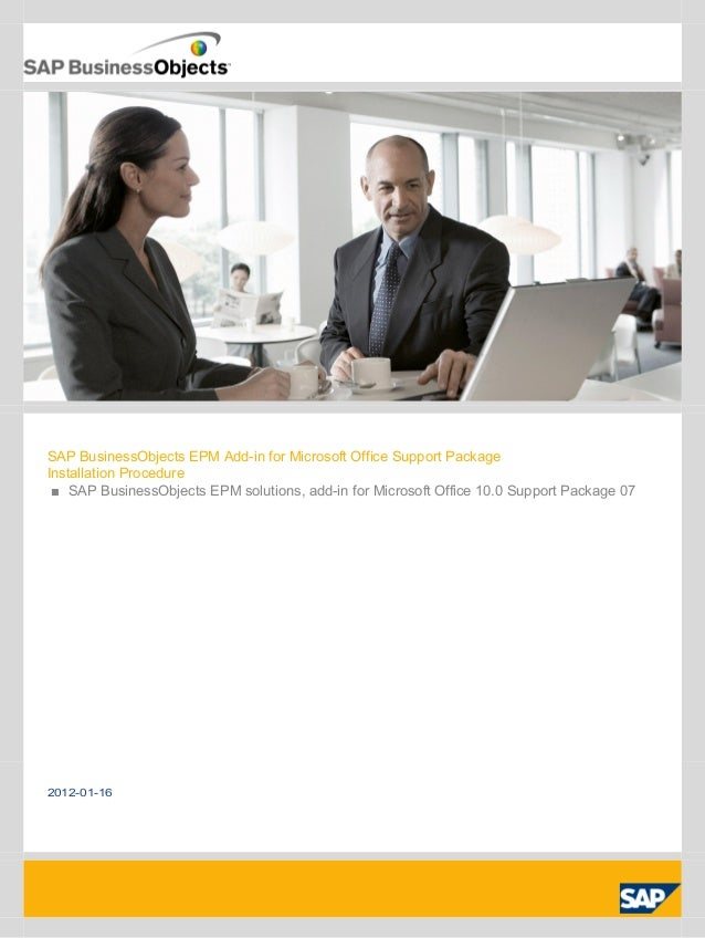 SAP BusinessObjects EPM Add-in for Microsoft Office Support Package Installation Procedure ■ SAP BusinessObjects EPM solut...