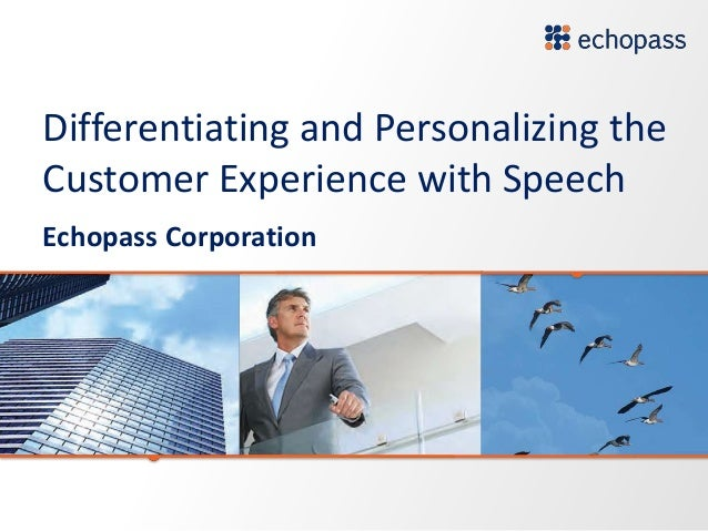 Differentiating and Personalizing theCustomer Experience with SpeechEchopass Corporation