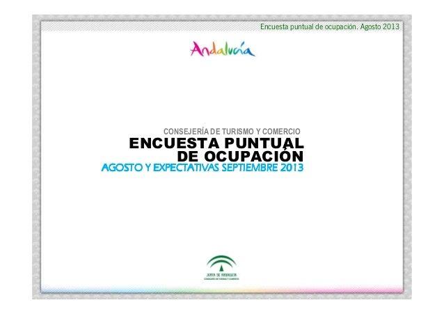 Encuesta puntual de ocupación. Agosto 2013 CONSEJERÍA DE TURISMO Y COMERCIO ENCUESTA PUNTUAL DE OCUPACIÓN AGOSTO Y EXPECTA...