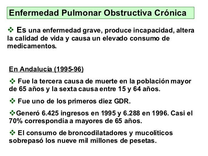 Enfermedad  P ulmonar  O bstructiva  C rónica <ul><li>Es  una enfermedad grave, produce incapacidad, altera la calidad de ...