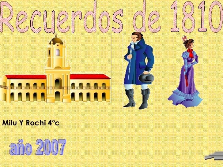 Recuerdos de 1810 Milu Y Rochi 4°c año 2007 1