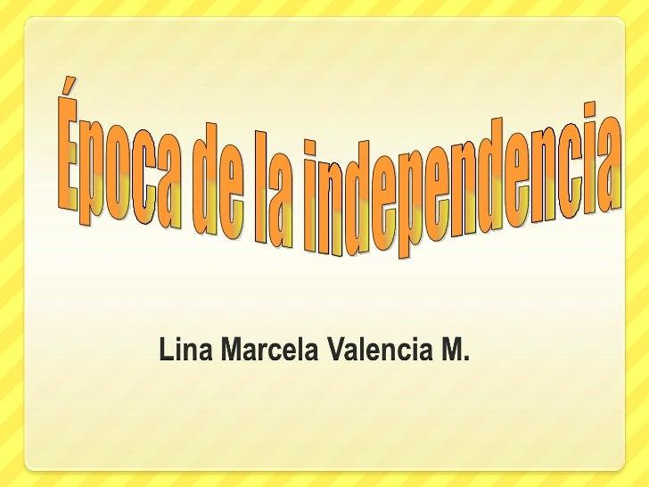 Epoca de independencia