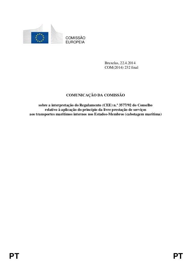 Sobre a interpretação do Regulamento (CEE) n.º 3577/92 do Conselho  relativo à aplicação do princípio da livre prestação de serviços  aos transportes marítimos internos nos Estados-Membros (cabotagem marítima)