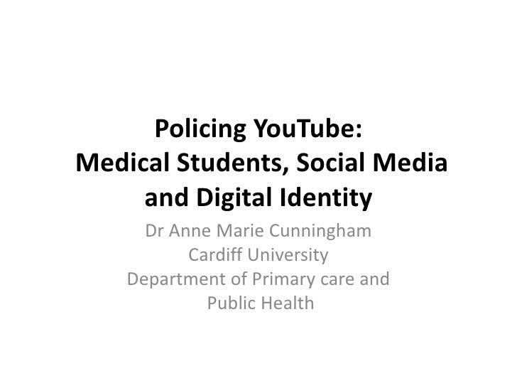 Policing YouTube: Medical Students, Social Media and Digita Identity