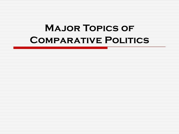 Major Topics of Comparative Politics