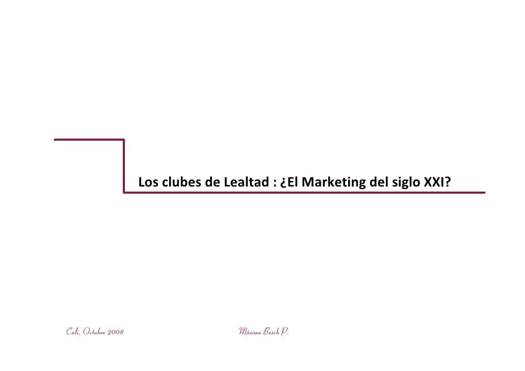 Los clubes de Lealtad.  El Marketing del siglo XXI