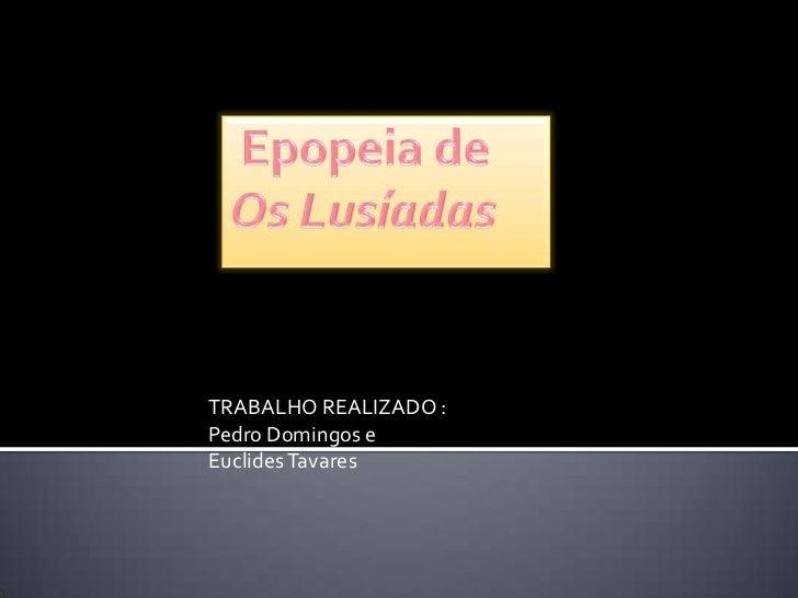 TRABALHO REALIZADO :Pedro Domingos eEuclides Tavares