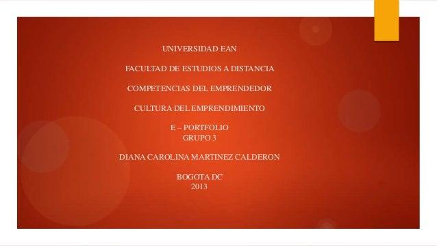 UNIVERSIDAD EANFACULTAD DE ESTUDIOS A DISTANCIACOMPETENCIAS DEL EMPRENDEDORCULTURA DEL EMPRENDIMIENTOE – PORTFOLIOGRUPO 3D...