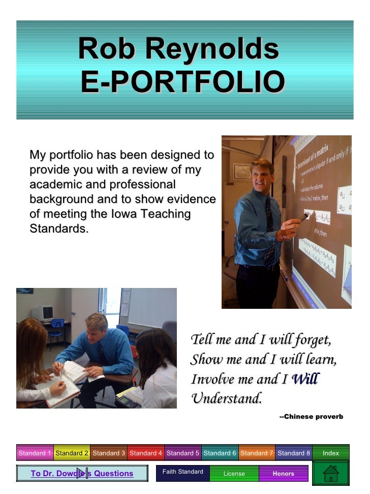 Rob Reynolds  E-PORTFOLIO My portfolio has been designed to provide you with a review of my academic and professional back...