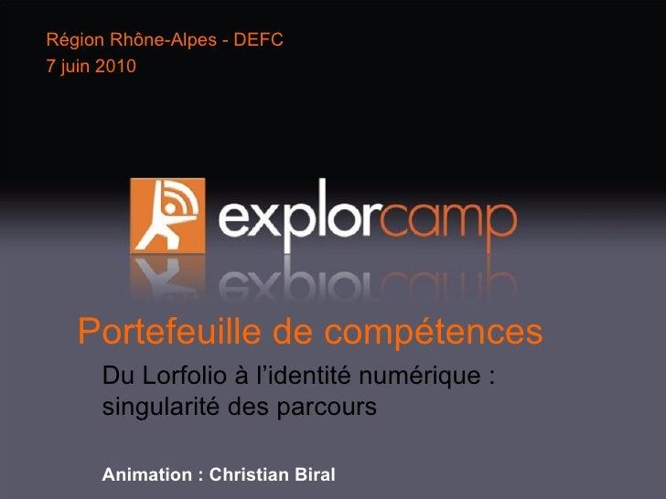 Portefeuille de compétences Du Lorfolio à l'identité numérique :  singularité des parcours Animation : Christian Biral Rég...
