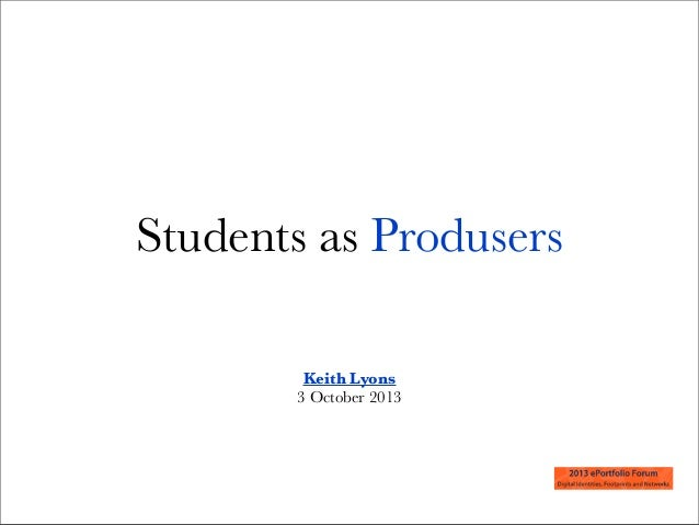 Students as Produsers