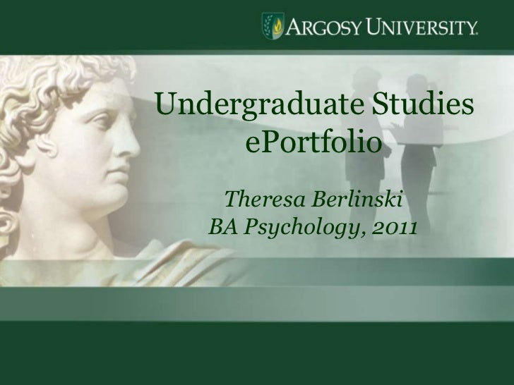 1<br />Undergraduate Studies  ePortfolio<br />Theresa Berlinski<br />BA Psychology, 2011<br />