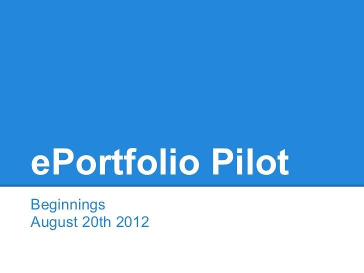 ePortfolio PilotBeginningsAugust 20th 2012