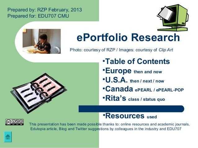 Prepared by: RZP February, 2013Prepared for: EDU707 CMU                                   ePortfolio Research             ...