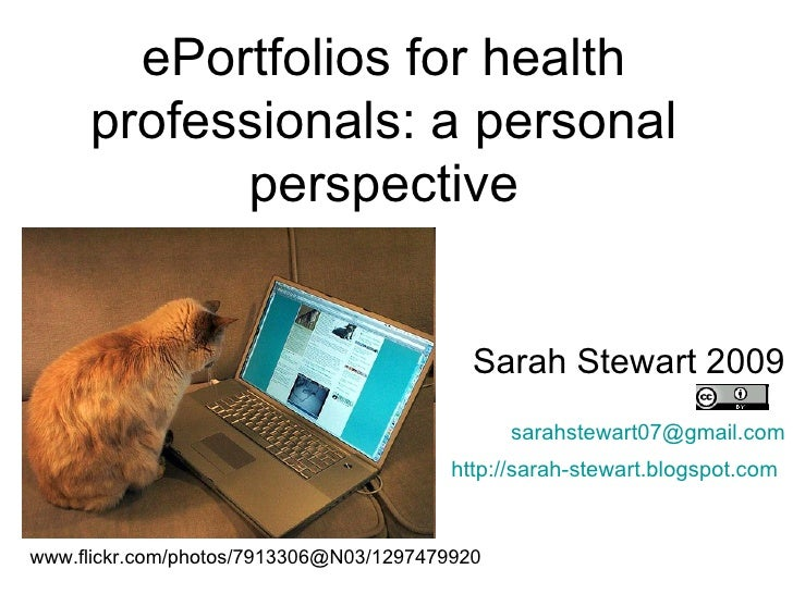ePortfolios for health professionals: a personal perspective Sarah Stewart 2009 [email_address] http://sarah-stewart.blogs...