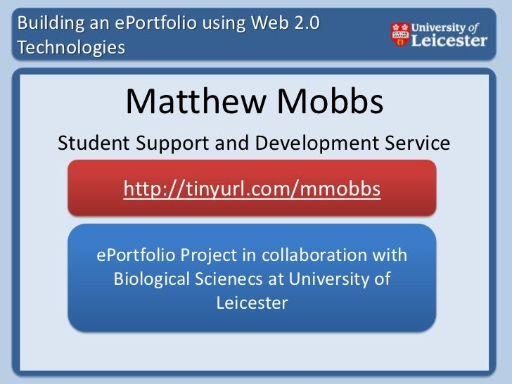 Building an ePortfolio using Web 2.0 Technologies<br />Matthew Mobbs<br />Student Support and Development Service<br />htt...