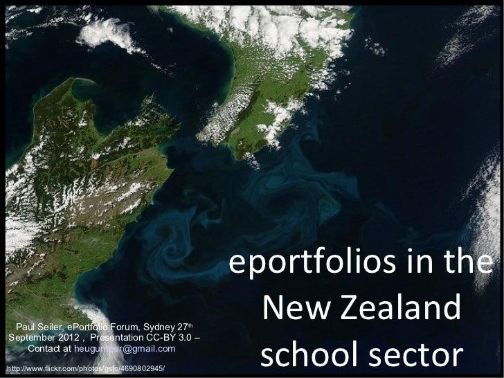 eportfolios in the Paul Seiler, ePortfolio Forum, Sydney 27 th                                                  New Zealan...